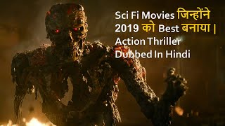 Top 10 Best Sci Fi Movies 2019 |Movies That Makes 2019 Best | Dubbed In Hindi