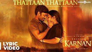 Karnan   Thattaan Thattaan Lyric Video Song   Dhanush   Mari Selvaraj   Santhosh Narayanan
