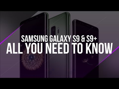 Samsung Galaxy S9 and S9+ - All You Need to Know about Samsung's Flagships!