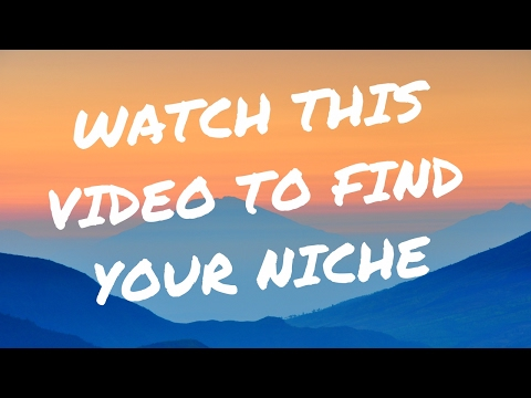 This Video Will Help You Find A Niche