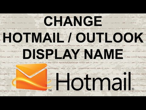 Change your display name in Hotmail / Outlook