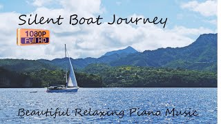 Silent Boat Journey🌹Beautiful Relaxing Piano Music🤷#Playlist🎶#Wp#entertainment