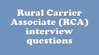 Rural Carrier Associate (RCA) interview questions