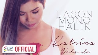 Katrina Velarde - Lason Mong Halik [Official Music Video]