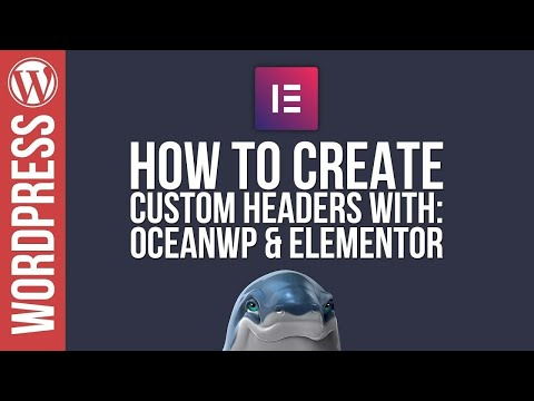 Wordpress: Custom Headers with OceanWP & Elementor 😀👍