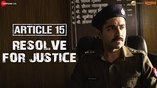 Article 15 | Resolve for Justice | Ayushmann Khurrana | Anubhav Sinha | In Cinemas Now