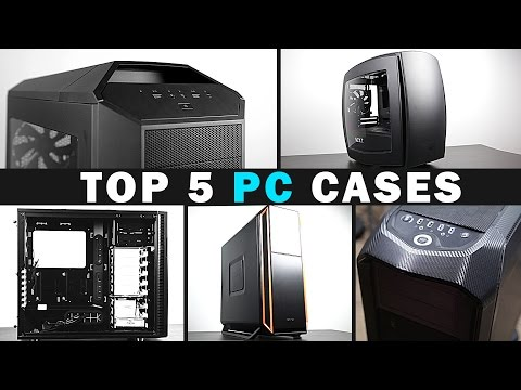 Top 5 Gaming PC Cases (2016)