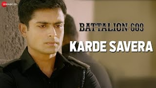 Karde Savera | Battalion 609 |Shoaib Ibrahim, Vishwas Kini, Sparsh Sharma & Kiaan |Shailendra Kumar
