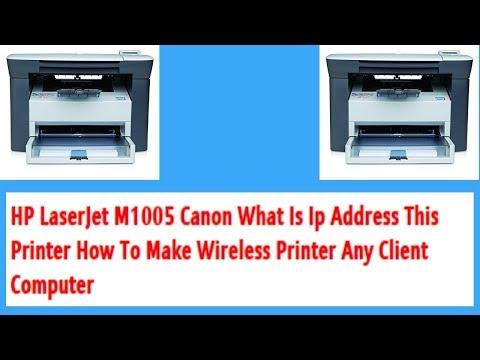 Lan Printer HP LaserJet M1005 Canon What Is Ip Address This Printer How To Make Wireless Printer HD