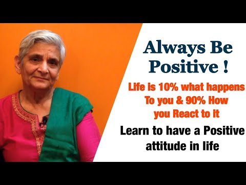How to Stay Positive in life? Learn to have a Positive Attitude | Tips to improve positivity in life