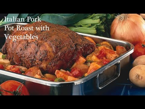 Italian Pork Pot Roast with Vegetables