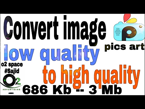Convert image low quality to high quality.Pics art #Episode-3