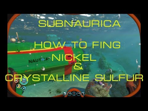 Subnautica S2 E3 how to find  Nickel ore & crystalline sulfur