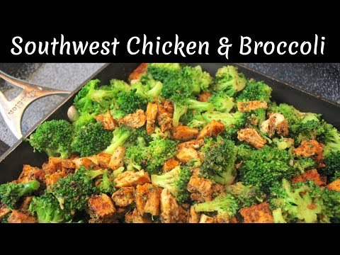 Southwestern Chicken & Broccoli: Easy Southwest Chicken Recipes