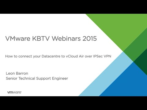 KBTV Webinars - How to connect your Datacentre to vCloud Air over IPsec VPN