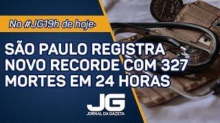 São Paulo registra novo recorde com 327 mortes em 24 horas - Jornal da Gazeta - 02/06/2020