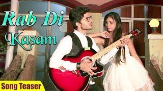 Rab Di Kasam Song Teaser   Romantic Video Song 2019   Kundan Roshan, Emam Akhtar, Priya Goswami