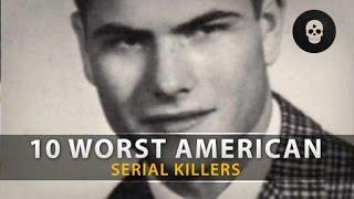 Top 10 Worst American Serial Killers