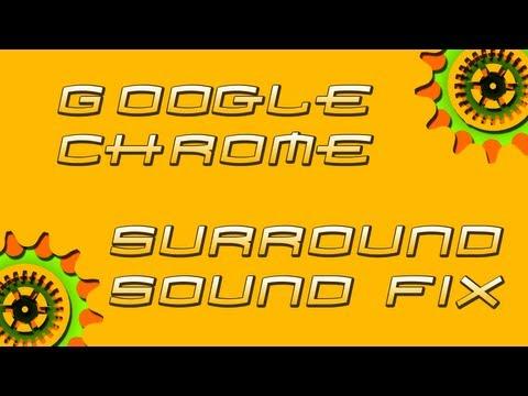 How To Tech: Google Chrome Surround Sound Fix