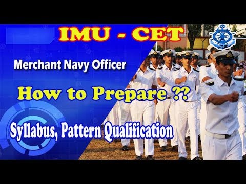 IMU-CET Syllabus, Pattern, Qualification & How to prepare to become Merchant Navy officer.