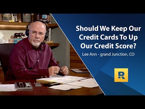 Should We Keep Our Credit Cards To Up Our Credit Score?