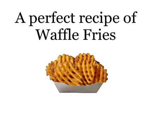 A perfect recipe of Waffle Fries using waffle fry cutter