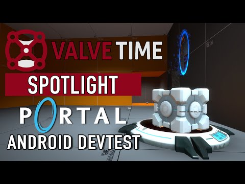 Portal Android DevTest Maps: ValveTime Spotlight Exclusive