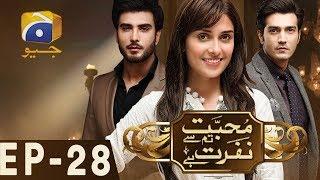 Mohabbat Tum Se Nafrat Hai - Episode 28 | Har Pal Geo