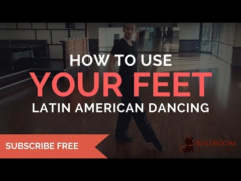 How To: Use Your Feet for Latin American Dancing | Ballroom Mastery TV