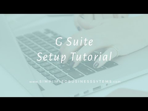 Tutorial: How to Set Up a G Suite Business Email (Formerly Google Apps for Work)