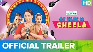 My Name Is Sheela - Trailer | An Eros Now Quickie | All Episodes Streaming Now