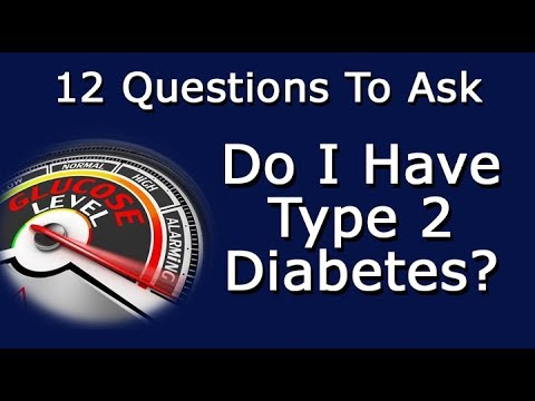 Do I Have Type 2 Diabetes? 12 Questions To Ask Yourself