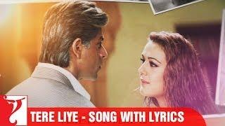 Lyrical: Tere liye Song with Lyrics   Veer-Zaara   Shah Rukh Khan   Preity Zinta   Javed Akhtar