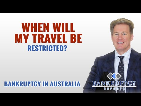 Bankruptcy Experts Australia - When Would My Travel Be Restricted?