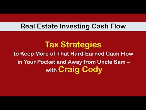 Real Estate Investing Cash Flow: Tax Strategies – with Craig Cody
