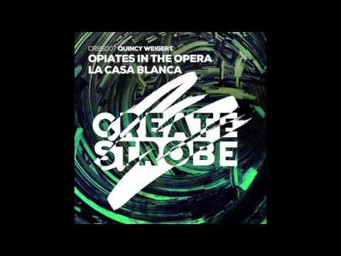 Quincy Weigert - Opiates In The Opera
