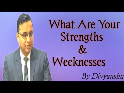 Interview Question - What Are Your Strengths and Weaknesses?