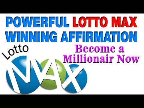 POWERFUL LOTTO MAX WINNING AFFIRMATION – Become a Millionaire Now