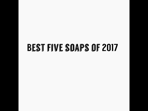 Best Soaps of 2017