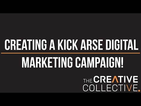Creating a kick arse digital marketing campaign!