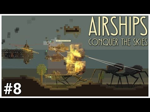 Airships: Conquer the Skies - #8 - GIANT SPIDERS! - Let's Play / Gameplay