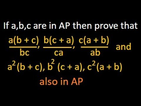 AP | If a,b,c are in AP, then prove that a(b+c)/bc, b(c+a)/ca, c(a+b)/ab are also in AP