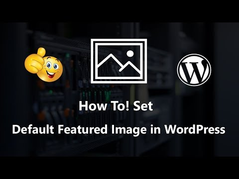 How to Set a Default Featured Image in WordPress 2018