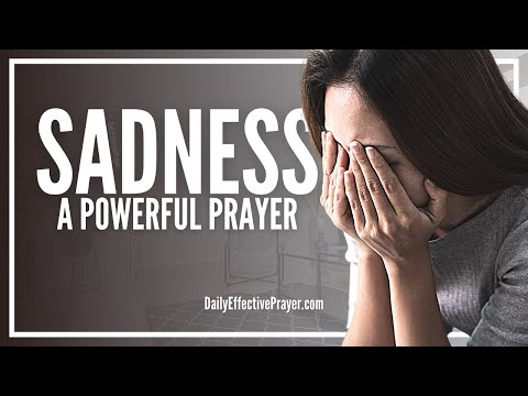 Prayer For Sadness - Prayers Against Sadness When Sad