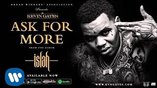 Kevin Gates - Ask For More (Official Audio)