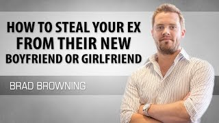 How To Steal Your Ex From Their New Boyfriend Or Girlfriend Sneaky Tr