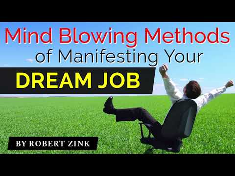 Mind Blowing Methods of Manifesting Your Dream Job