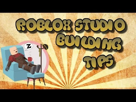 Roblox Studio: Building Tips