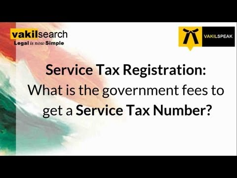 Service Tax Registration: What is the government fees to get a Service Tax Number?