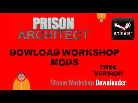 Steam Workshop Items For a None Steam Copy Of Prison Architect!